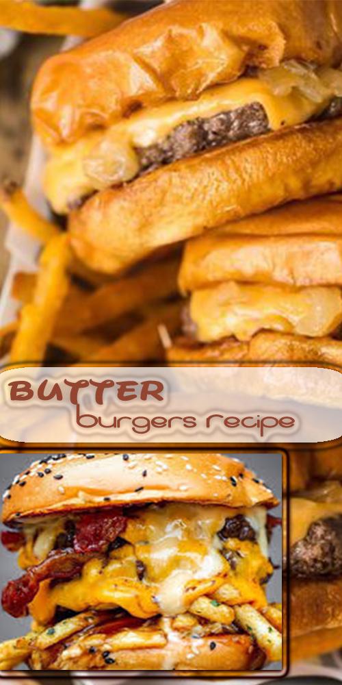 Butter Burgers Recipe 1