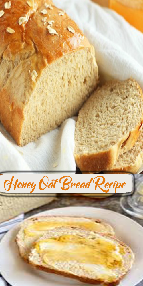Honey Oat Bread Recipe 1