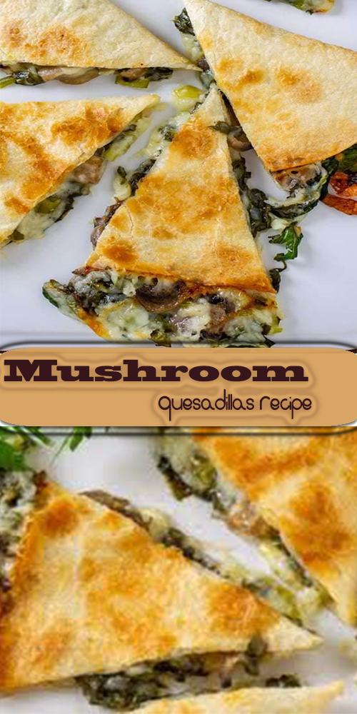 Mushroom Quesadillas Recipe 1
