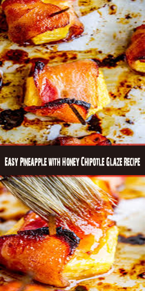 Easy Pineapple with Honey Chipotle Glaze Recipe 1